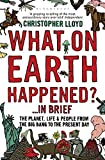 What on Earth Happened?... in Brief: The Planet, Life and People from the Big Bang to the Present Day