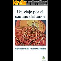 UN VIAJE POR EL CAMINO DEL AMOR: Libro enfocado en el desarrollo espiritual que proporciona una guía y estrategias