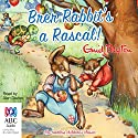 Brer Rabbit's a Rascal! Audiobook by Enid Blyton Narrated by Alan Davies