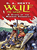 Wulf the Saxon: A Story of the Norman Conquest (Dover Children's Classics)