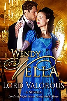 Lord Valorous (Lords Of Night Street Book 3) by [Vella, Wendy]