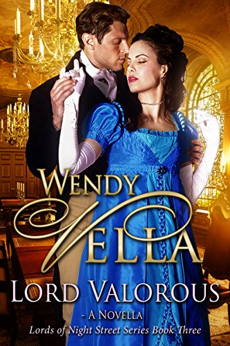 Lord Valorous (Lords Of Night Street Book 3)
