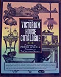 The Victorian House Catalogue, Peter Howell, 080698614X