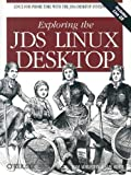 Exploring the JDS Linux Desktop, Tom Adelstein, Sam Hiser, 0596007523