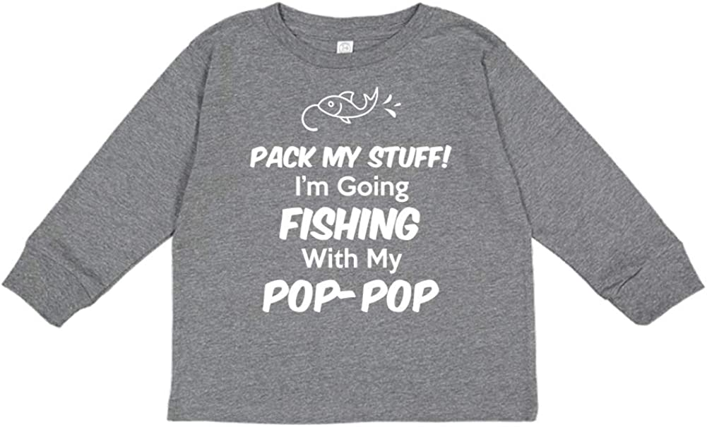 Pack My Stuff Im Going Fishing with My Pop-Pop Toddler//Kids Long Sleeve T-Shirt