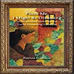 Pinch Me, I Might Be Dreaming: An Illustrated Guide to the Lucid Dreaming Lifestyle | Mr. Andrew Szava-Kovats,Ms. T. Costanzo