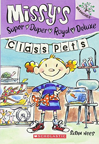 Class Pets: A Branches Book (Missy's Super Duper Royal Deluxe (Class Pet Ideas)