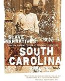 South Carolina Slave Narratives: Slave Narratives from the Federal Writers' Project 1936-1938