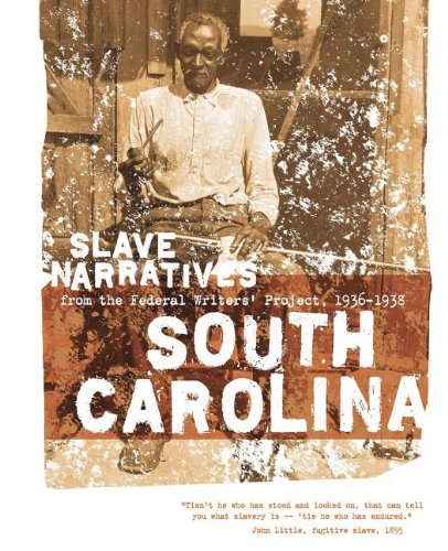 Books : South Carolina Slave Narratives: Slave Narratives from the Federal Writers' Project 1936-1938