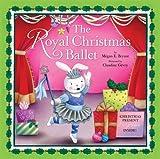 The Royal Christmas Ballet, Megan E. Bryant, 0762435585