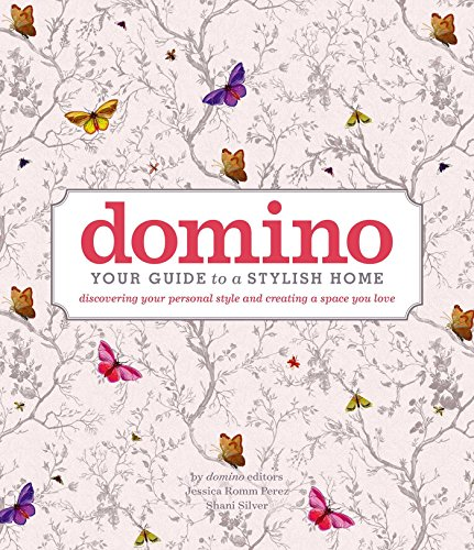 Pdf Home domino: Your Guide to a Stylish Home (DOMINO Books)