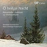 O Heilige Nacht - Romantische Chormusik zu Weihnachten