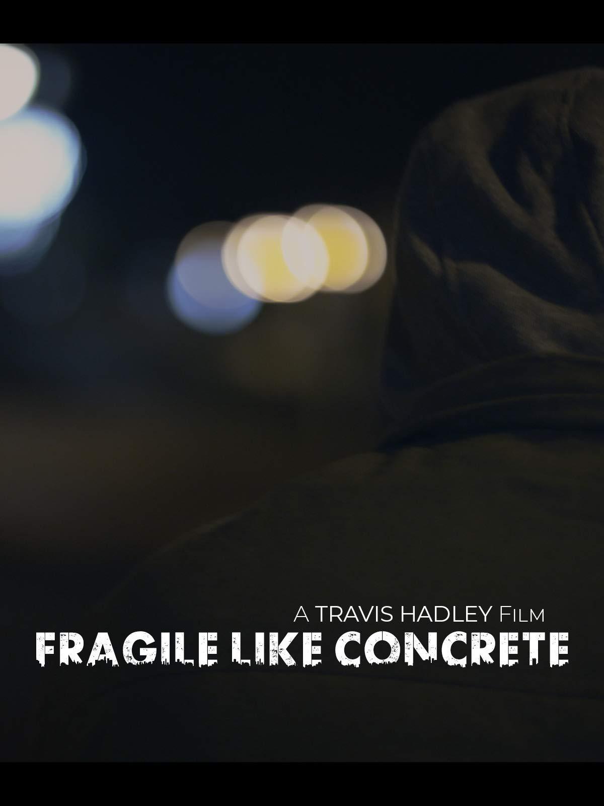 Fragile Like Concrete on Amazon Prime Video UK