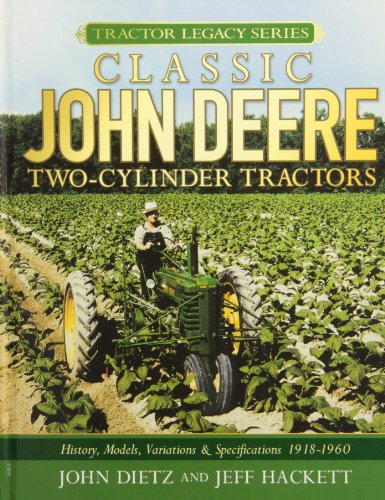 Tractor John Deere Prices (Classic John Deere Two-Cylinder Tractors: History, Models, Variations & Specifications 1918-1960 (Tractor Legacy Series))