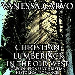 Christian Lumberjack in the Old West