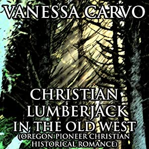 Christian Lumberjack in the Old West Audiobook