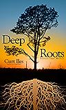Deep Roots: Stories that matter