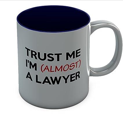 Trust Me Im Almost A Lawyer Coffee Mug