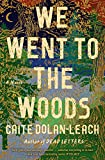 Image of We Went to the Woods: A Novel