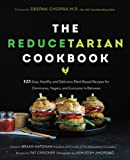 The Reducetarian Cookbook: 125 Easy, Healthy, and