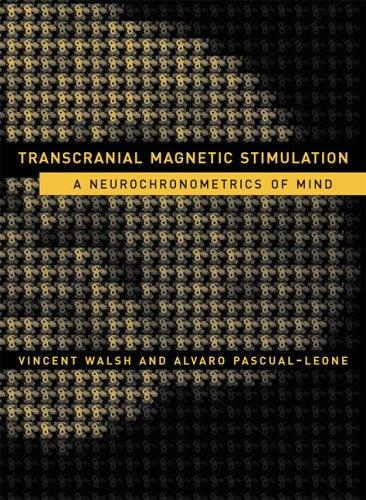 Transcranial Magnetic Stimulation: A Neurochronometrics of Mind (MIT Press)