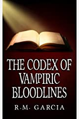 The Codex of Vampiric Bloodlines: Book Four of the Urban Fantasy Paranormal Vampire Series, The Foundlings Kindle Edition