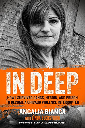 In Deep: How I Survived Gangs, Heroin, and Prison to Become a Chicago Violence Interrupter
