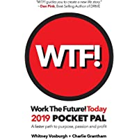 WORK THE FUTURE! TODAY 2019 Pocket Pal: A faster path to purpose, passion and profit (1)