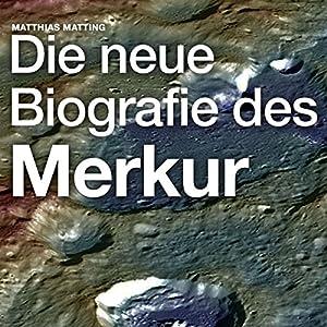 Die neue Biografie des Merkur Hörbuch