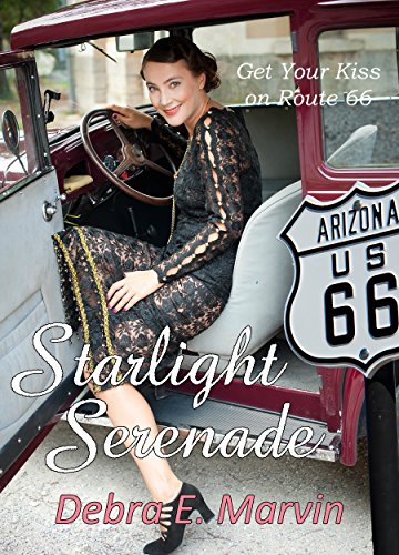Starlight Serenade (Get Your Kiss on Route 66) by [Marvin, Debra E.]