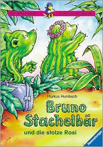 Bruno Stachelbär Und Die Stolze Rosi Der Blaue Rabe Allererster