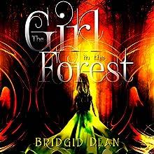 The Girl in the Forest | Livre audio Auteur(s) : Bridgid Dean Narrateur(s) : Ali Cheff