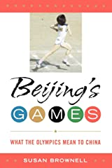 Beijing's Games: What the Olympics Mean to China (Latin American Silhouettes) Paperback