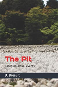 The Pit: Based on actual events