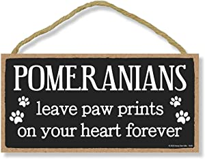 Honey Dew Gifts Pomeranians Leave Paw Prints, Wooden Pet Memorial Home Decor, Decorative Dog Bereavement Wall Sign, 5 Inches by 10 Inches