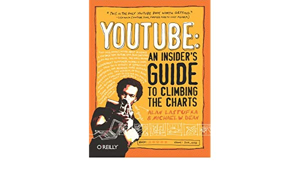 YouTube: An Insiders Guide to Climbing the Charts (English ...