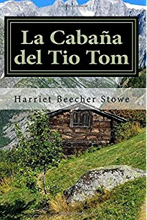 La Cabaña del Tio Tom (Spanish) Edition (Spanish Edition)