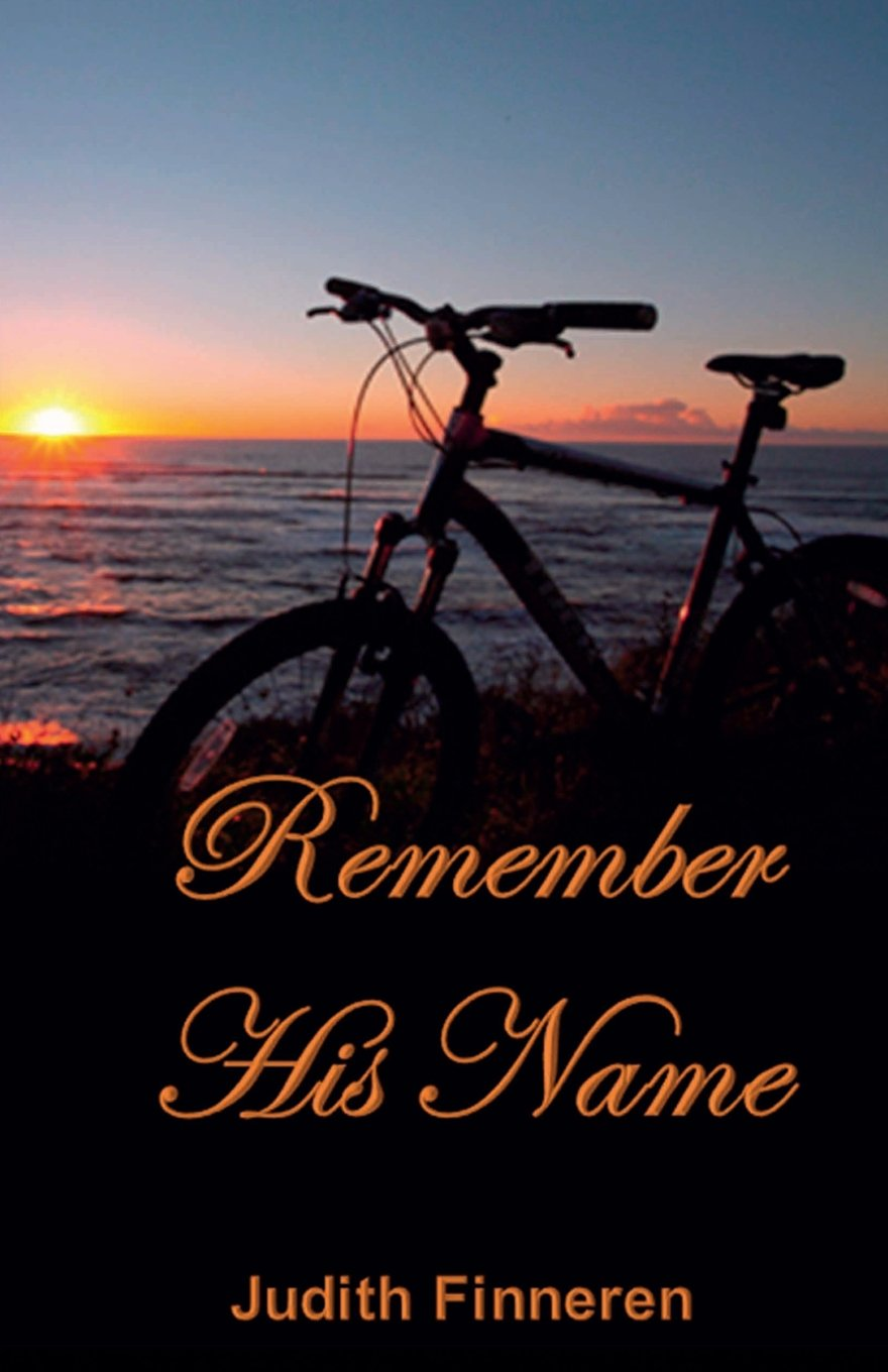 Remember His Name: Conquering Sorrow, Accepting Joy