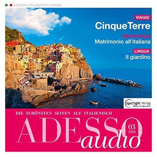 ADESSO Audio - Cinque Terre. 3/2016: Italienisch lernen Audio - Cinque Terre