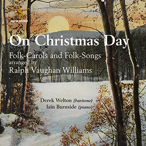 Vaughan Williams: On Christmas Day - Folk-Carols and Folk-Songs (Vaughan Williams Folk Song)