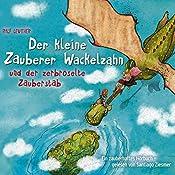 Der kleine Zauberer Wackelzahn und der zerbröselte Zauberstab (Der kleine Zauberer Wackelzahn 3) | Ralf Leuther