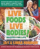 Live Foods, Live Bodies!, Jay Kordich and Linda Kordich, 0757003850