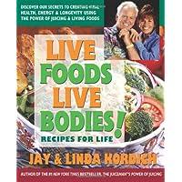 Live Foods, Live Bodies!