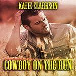 Cowboy on the Run | Katie Clarkson