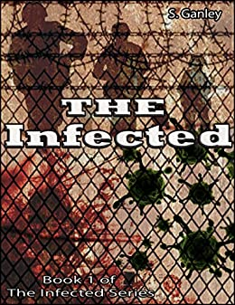 The Infected (Book 1 of The Infected series)