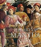 The Art of Mantua, Barbara Furlotti and Guido Rebecchini, 0892368403