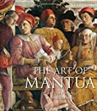 The Art of Mantua: Power and Patronage in the Renaissance