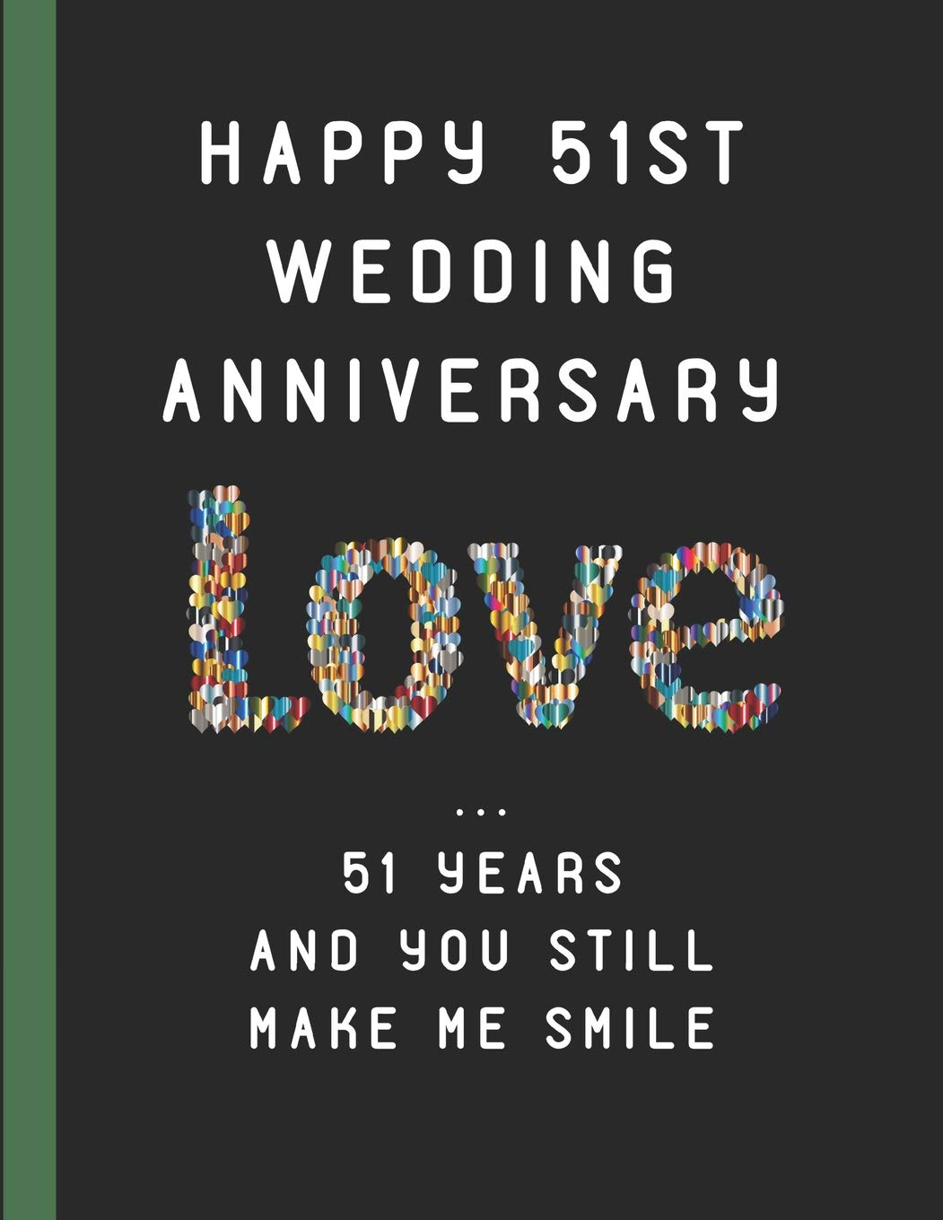 Happy 51st Wedding Anniversary Love 51 Years And You Still