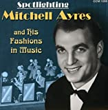 Johnny Bond: Spotlighting Mitchell Ayres and His Fashions in Music