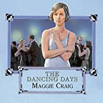The Dancing Days | Maggie Craig
